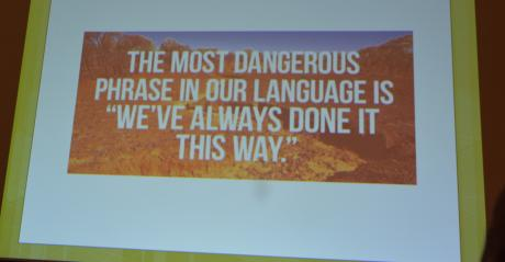 """A slide from a presentation at the 2019 No-till on the Plains Winter Conference saying """" The most dangerous phrase in our language is we've always done it this way"""""""