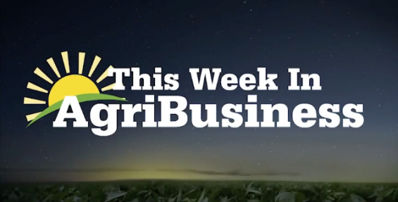 This Week in Agribusiness, May 25, 2019